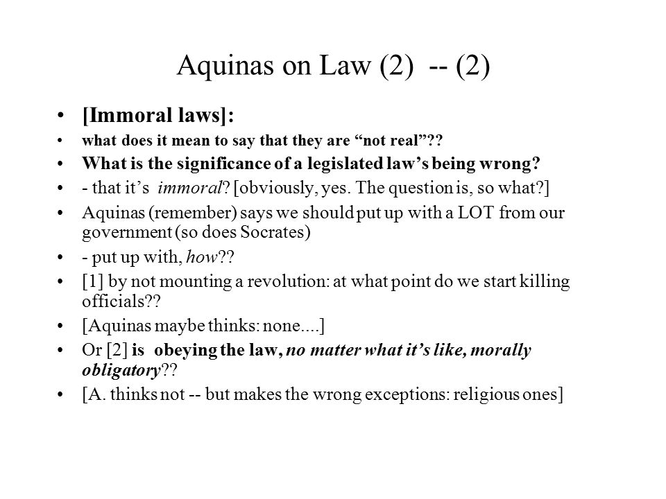 Aquinas on Law (2) -- (2) [Immoral laws]: